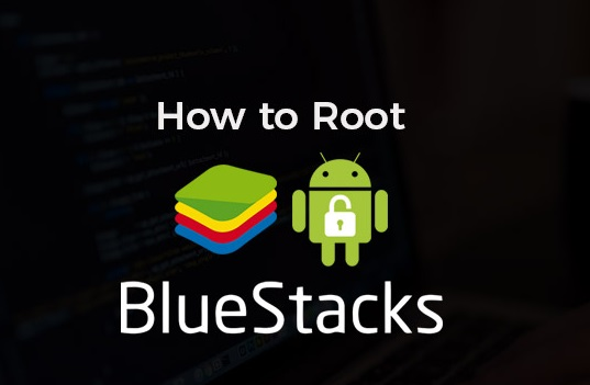 BlueStacks Root Method