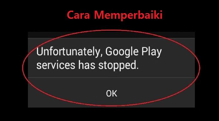 Mengatasi Sayangnya layanan Google play telah berhenti