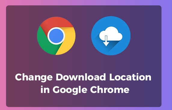 mengubah lokasi download di chrome