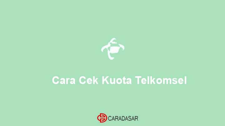 Cara Cek Kuota Telkomsel