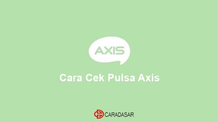 Cara Cek Pulsa Axis