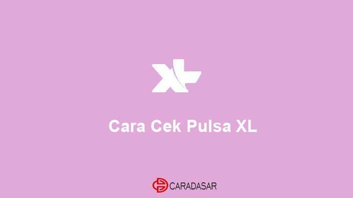 Cara Cek Pulsa XL